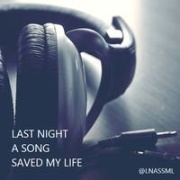 Last Night A Song Saved My Life - Dance Music