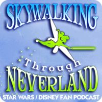 Skywalking Through Neverland: A Star Wars / Disney Fan Podcast