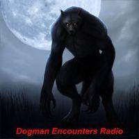 Dogman Encounters Radio