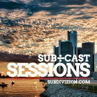 Sub÷Cast Sessions