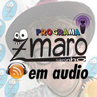 Programa Zmaro - PodCast: versão em audio