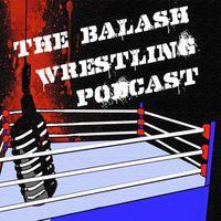 Balash Wrestling Podcast