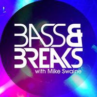 Bass & Breaks with Mike Swaine