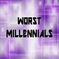 Worst Millennials