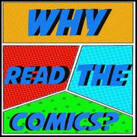 Why Read The Comics?