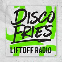 Disco Fries - Liftoff Radio
