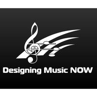 Designing Music NOW Podcast