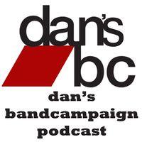 Dan's BandCampaign Podcast
