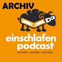 Einschlafen Podcast Archiv (MP3)