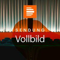 Vollbild - das Filmmagazin (ganze Sendung) - Deutschlandfunk Kultur