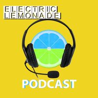Electric Lemonade Podcast