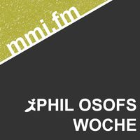 Phil Osofs Woche – mmi.fm