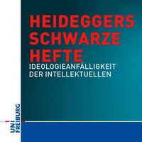 """Heideggers """"Schwarze Hefte"""" – Ideologieanfälligkeit der Intellektuellen"""
