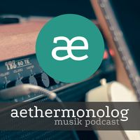 Aethermonolog Musik Podcast