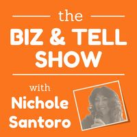 Biz and Tell with Nichole Santoro