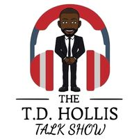 The T.D. Hollis Talk Show