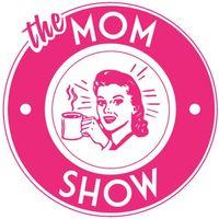 THE MOM SHOW