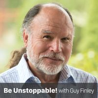 Be Unstoppable! with Guy Finley