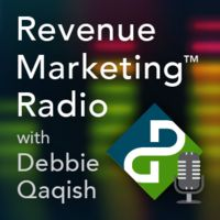 Revenue Marketing Radio with Debbie Qaqish