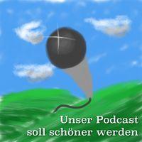 Unser Podcast soll schöner werden