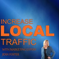 Increase Local Traffic with Jenn Foster