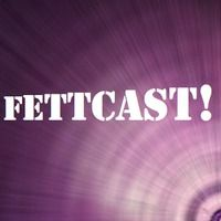 Fettcast