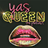 Yas Queen: The Podcast