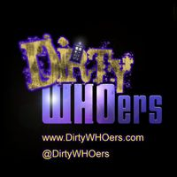 Dirty WHOers's Podcast