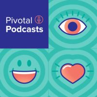Pivotal Podcasts