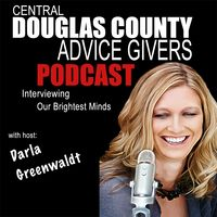 Douglas County Advice Givers-Central | Business Owners | Entrepreneurs | Interviewing Our Community's Brightest Minds | Darla Greenwaldt