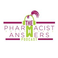 The Pharmacist Answers Podcast