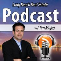Long Beach Real Estate Podcast with Tim Majka