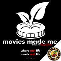 Movies Made Me