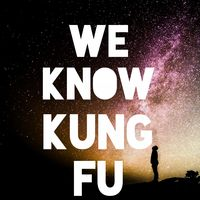 We Know Kung Fu