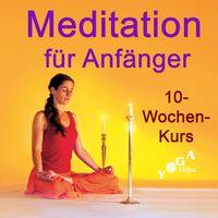Meditationskurs für Anfänger - 10 Wochen
