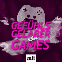 Gefühlsgelaber über Games