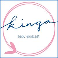 Kinga, der Baby Podcast