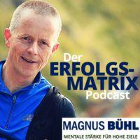 Der ErfolgsMatrix-Podcast von Magnus Bühl