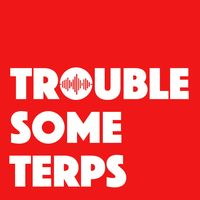 Troublesome Terps