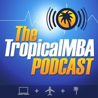 Tropical MBA - Entrepreneurship, Travel, and Lifestyle