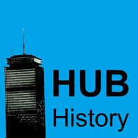 HUB History - Our Favorite Stories from Boston History