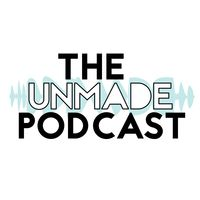 The Unmade Podcast