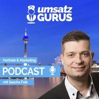 UMSATZGURUS Podcast mit Sascha Falk für mehr Kunden und mehr Umsatz in Deinem Unternehmen!