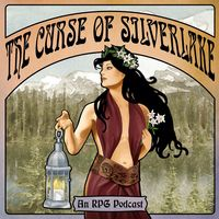 The Curse of Silverlake an RPG Podcast