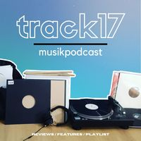 Track17 - Der Musikpodcast