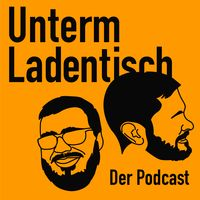 Unterm Ladentisch – Der Podcast