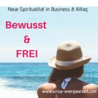 Bewusst & frei - Dein Podcast für Neue Spiritualität in Business & Alltag