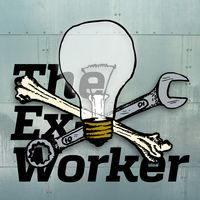 The Ex-Worker