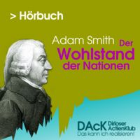 DAcK Hörbuch - Adam Smith: Der Wohlstand der Nationen