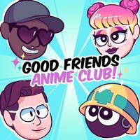 Good Friends Anime Club!